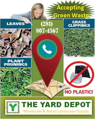 Now Accepting Green Waste At The Yard Depot in Houston